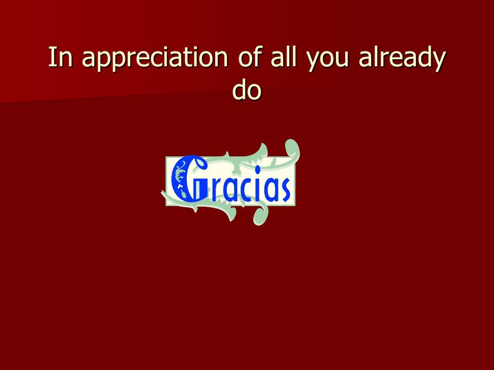 In appreciation of all you already do