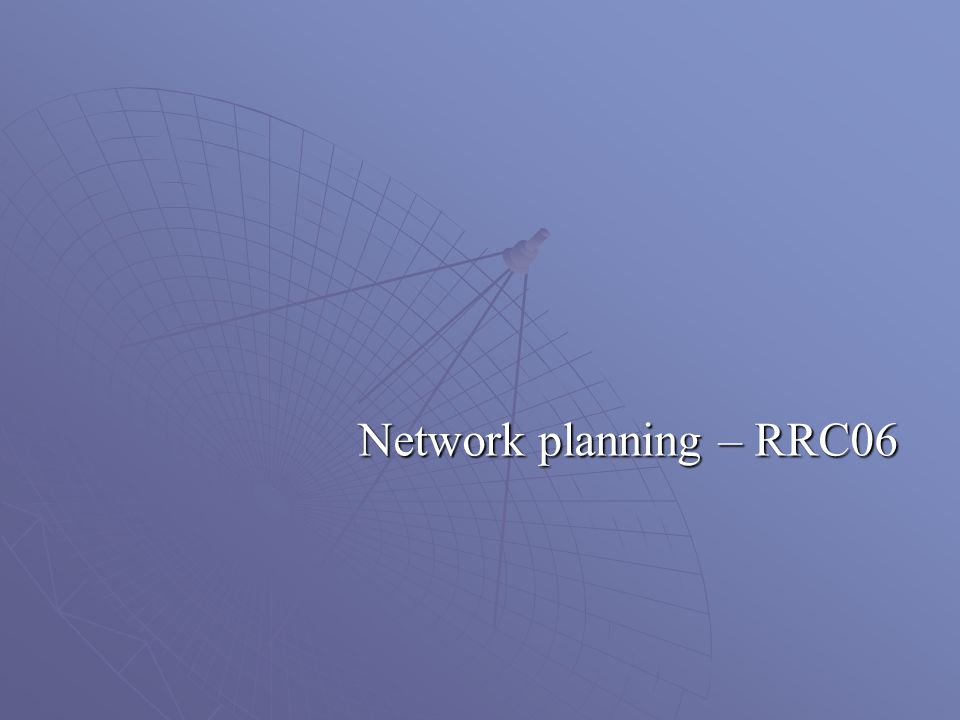 Network planning – RRC06