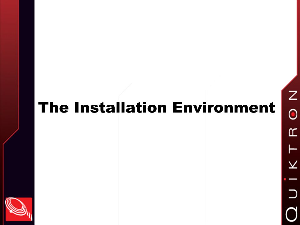 The Installation Environment