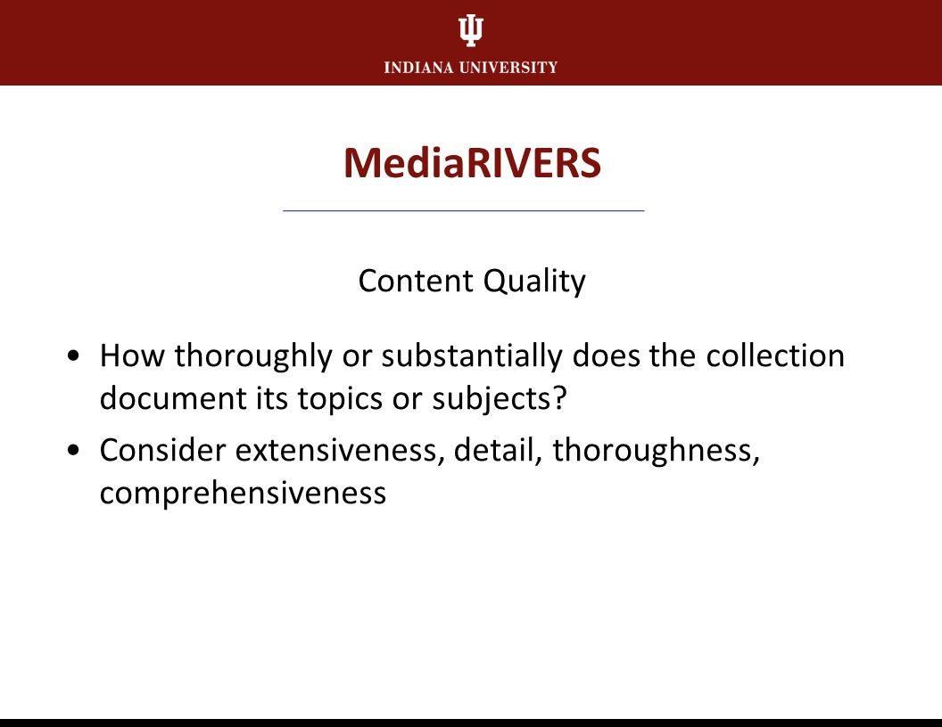MediaRIVERS Subject Interest How much actual or potential interest is there in the topics/subjects documented by the collection? Includes significance