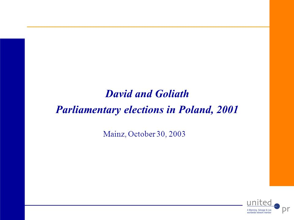 David`s goals PO - the second party in the parliament after the elections SLD - unable to govern independently UW and AWS - outside the parliament after the elections