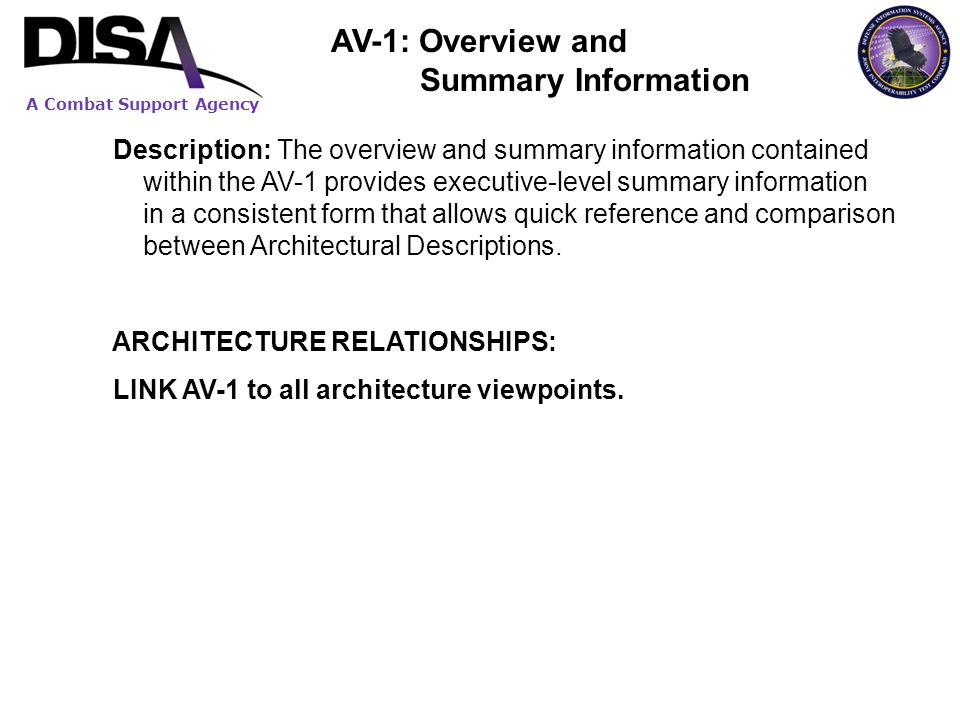 A Combat Support Agency Description: The overview and summary information contained within the AV-1 provides executive-level summary information in a