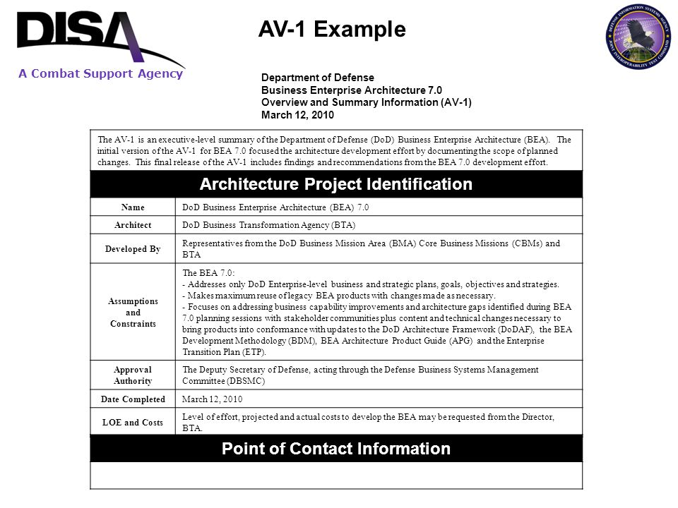 A Combat Support Agency AV-1 Example Department of Defense Business Enterprise Architecture 7.0 Overview and Summary Information (AV-1) March 12, 2010