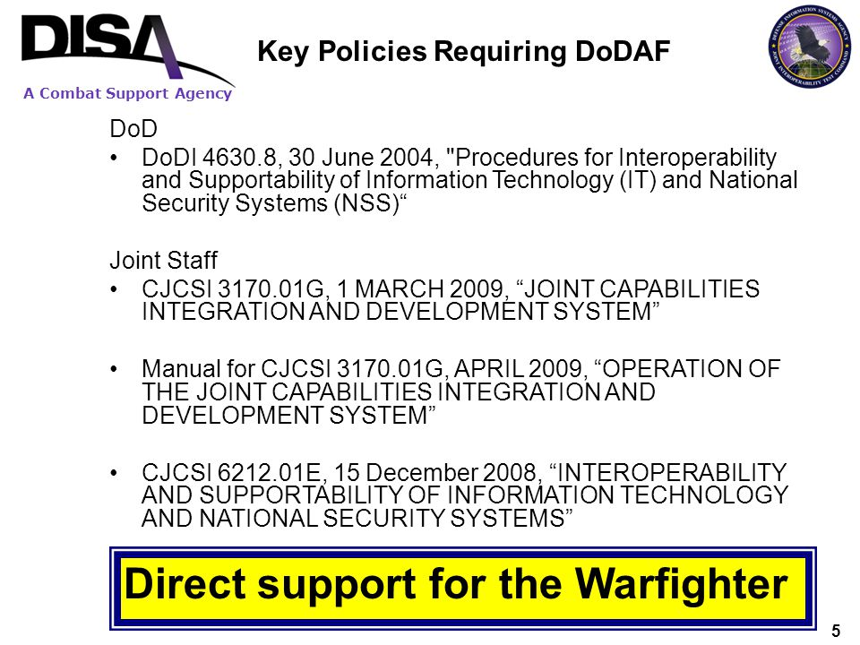 A Combat Support Agency 6 Promulgation Memo Version 2.0 is the prescribed framework for all Department architectures and represents a substantial shift in approach –Dont redo current architecture Architectures shall comply with Version 2.0 in their next major release –Update only in the next release –Does not prevent early adoption of DoDAF V2.0 Moving From DoDAF 1.5 to DoDAF 2.0