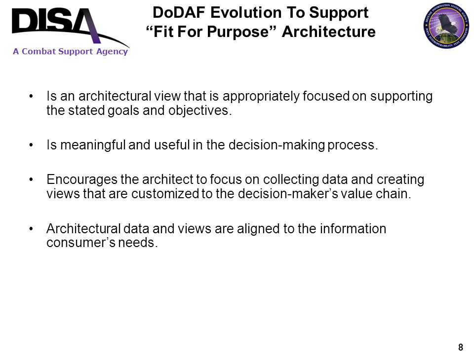 A Combat Support Agency 8 DoDAF Evolution To Support Fit For Purpose Architecture Is an architectural view that is appropriately focused on supporting