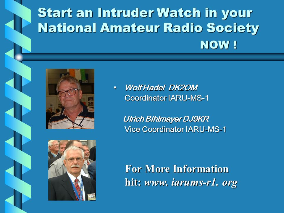 Start an Intruder Watch in your National Amateur Radio Society NOW .