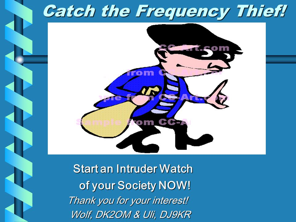 Catch the Frequency Thief. Start an Intruder Watch of your Society NOW.