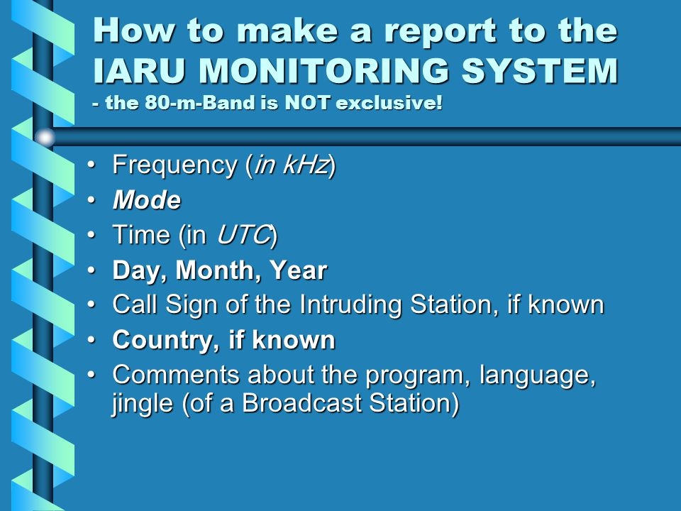 How to make a report to the IARU MONITORING SYSTEM - the 80-m-Band is NOT exclusive.