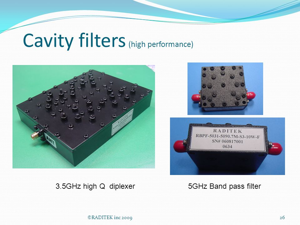 Cavity filters (high performance) ©RADITEK inc 200926 3.5GHz high Q diplexer5GHz Band pass filter
