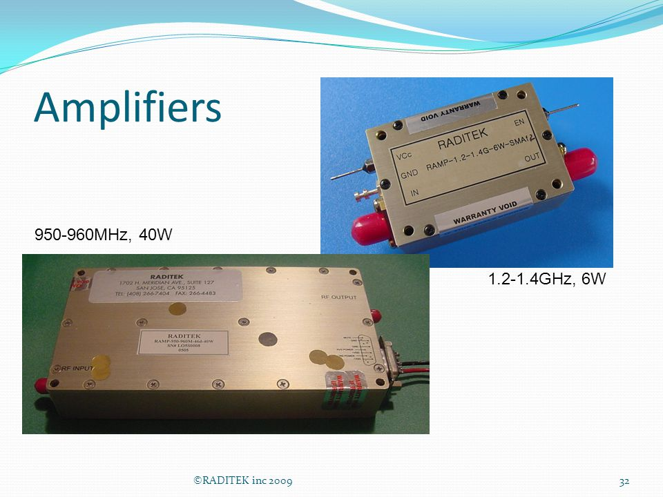 Amplifiers ©RADITEK inc 200932 1.2-1.4GHz, 6W 950-960MHz, 40W