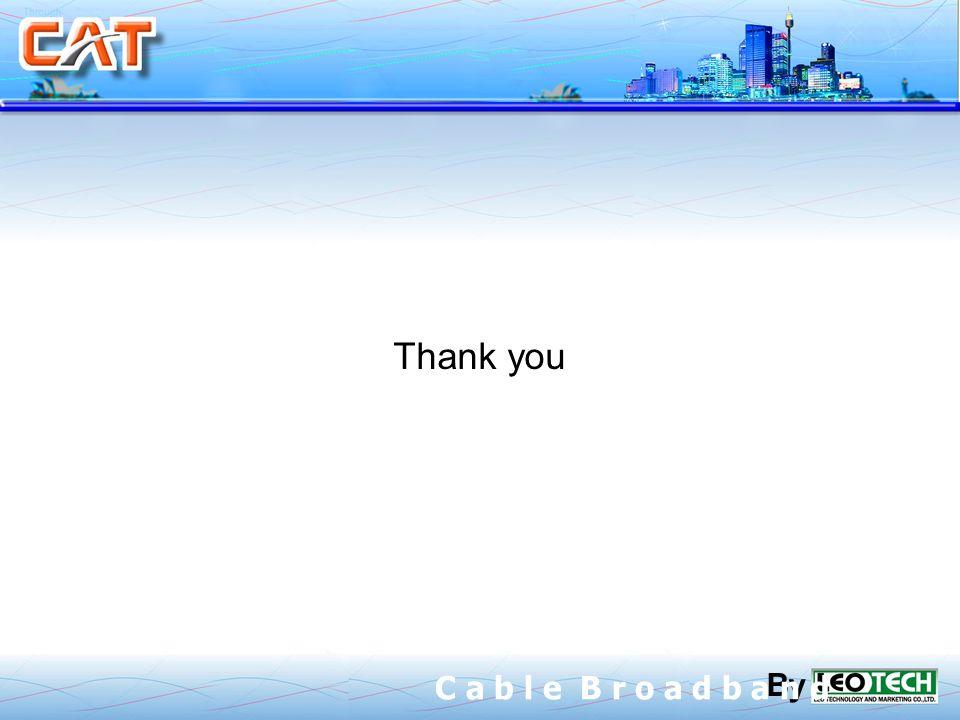 Thank you By C a b l e B r o a d b a n d