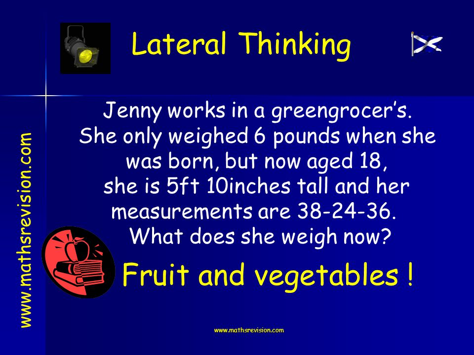 www.mathsrevision.com Lateral Thinking www.mathsrevision.com Jenny works in a greengrocers.