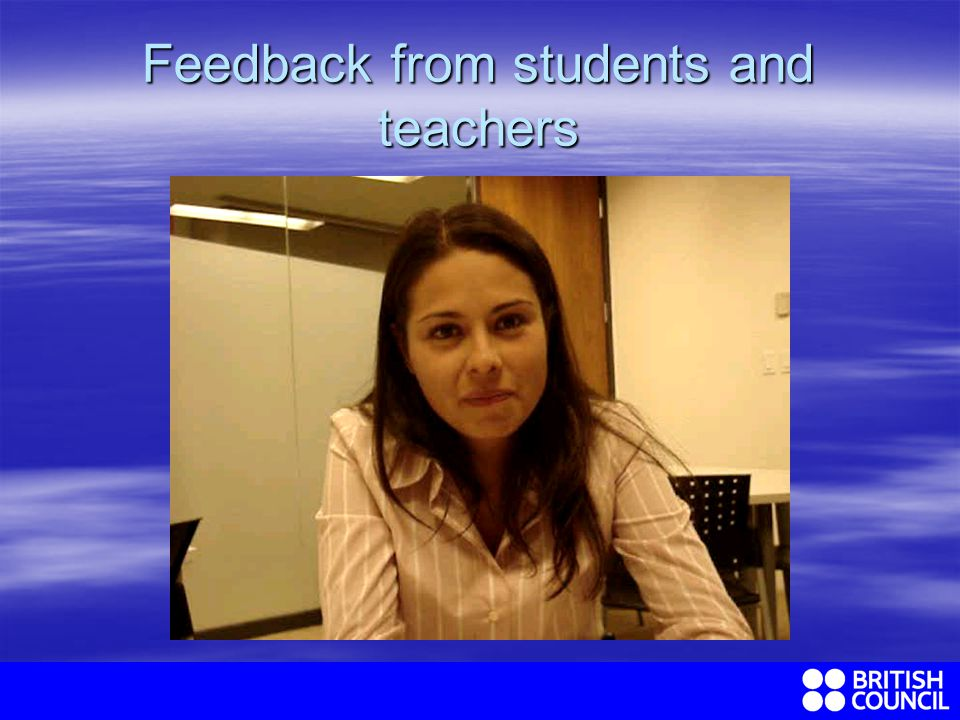 Feedback from students and teachers