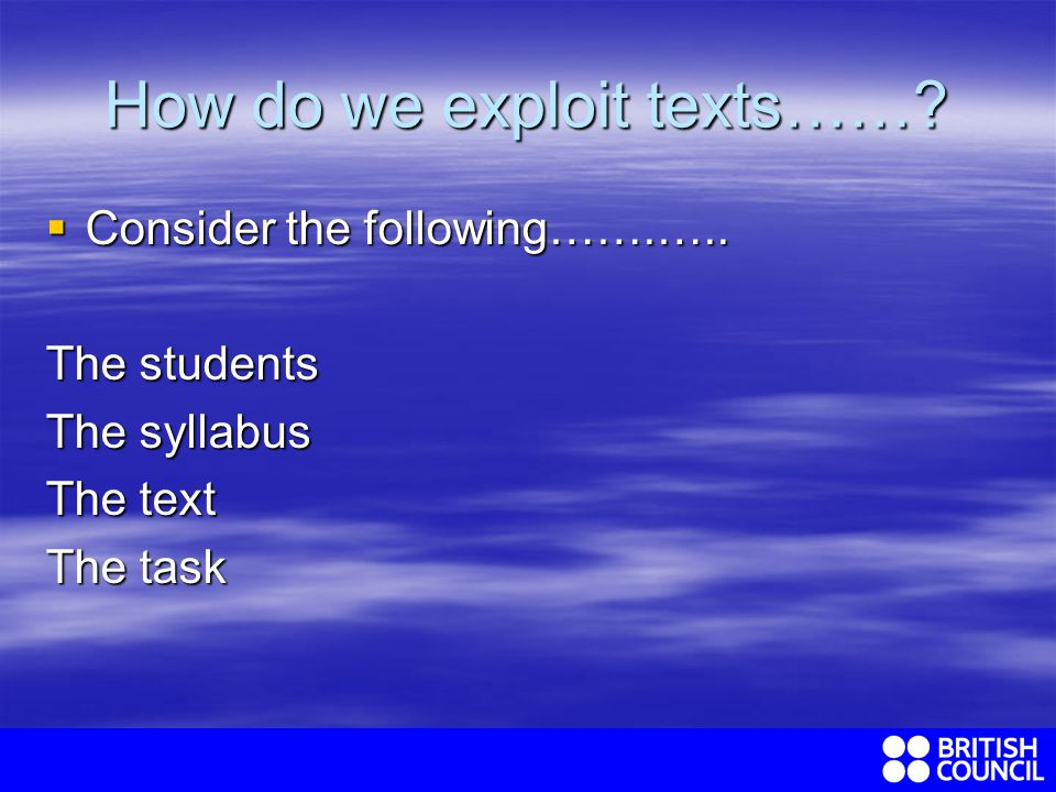 How do we exploit texts……. Consider the following…….…..