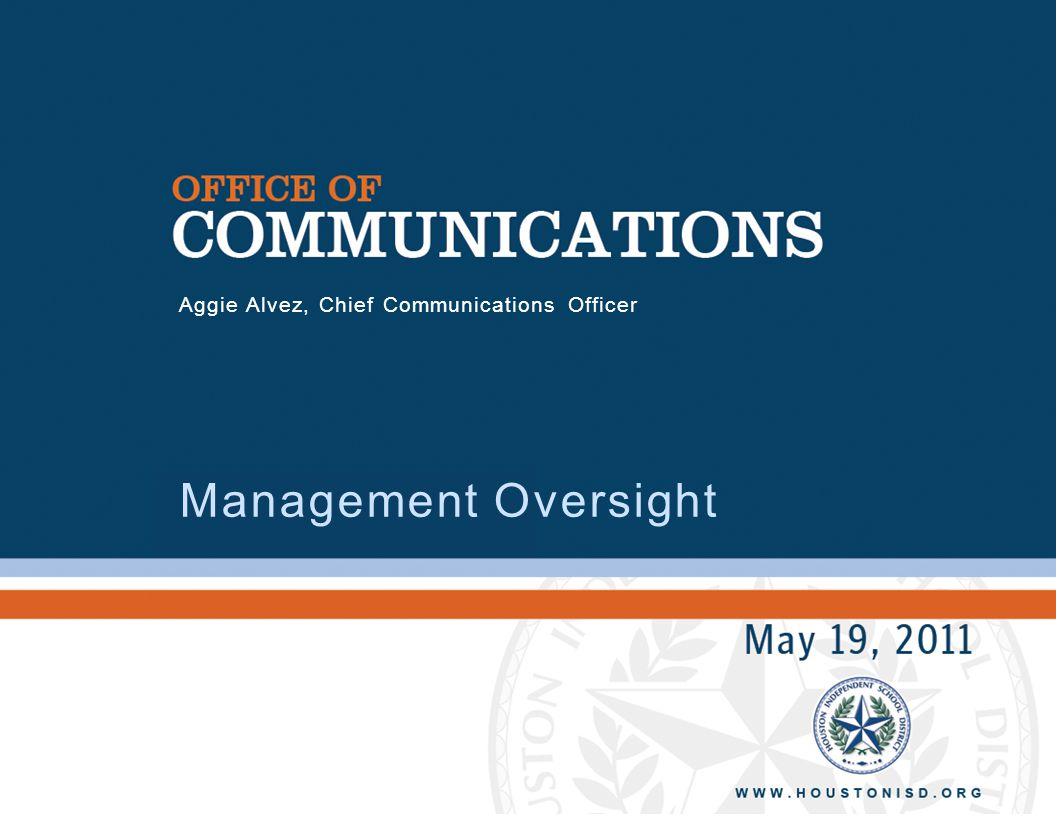 1 Management Oversight Aggie Alvez, Chief Communications Officer