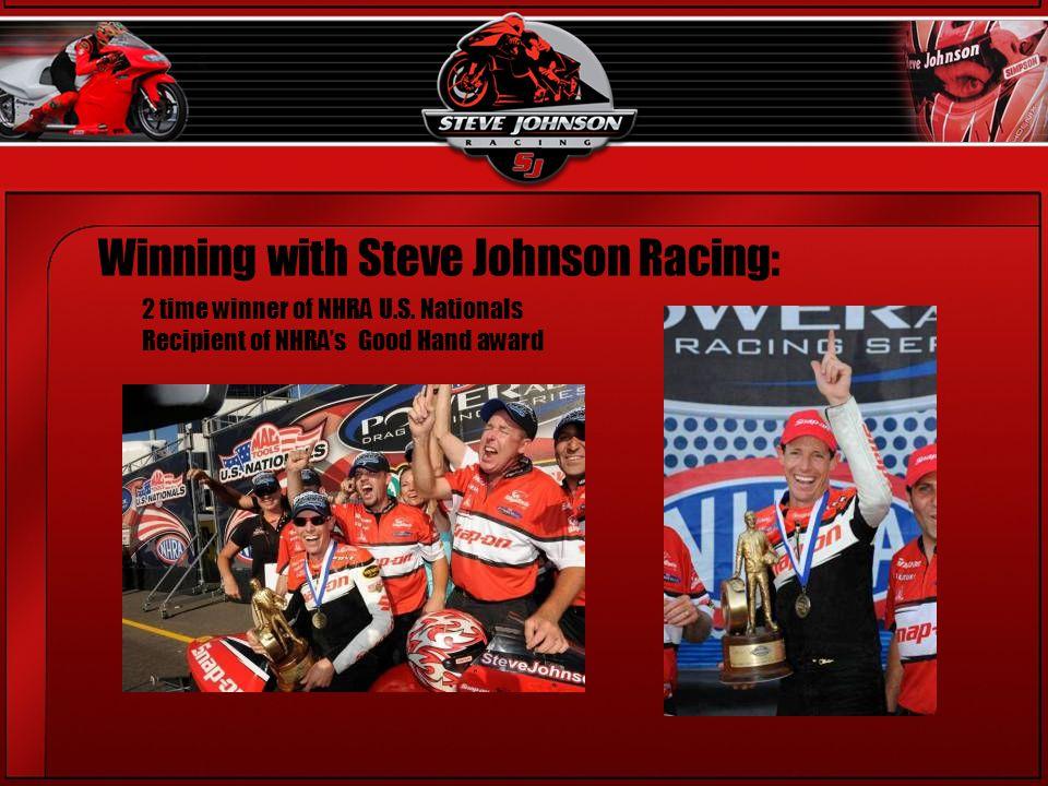 Winning with Steve Johnson Racing: 2 time winner of NHRA U.S.