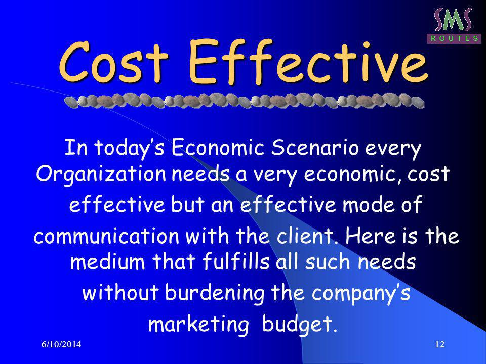 6/10/201412 Cost Effective In todays Economic Scenario every Organization needs a very economic, cost effective but an effective mode of communication