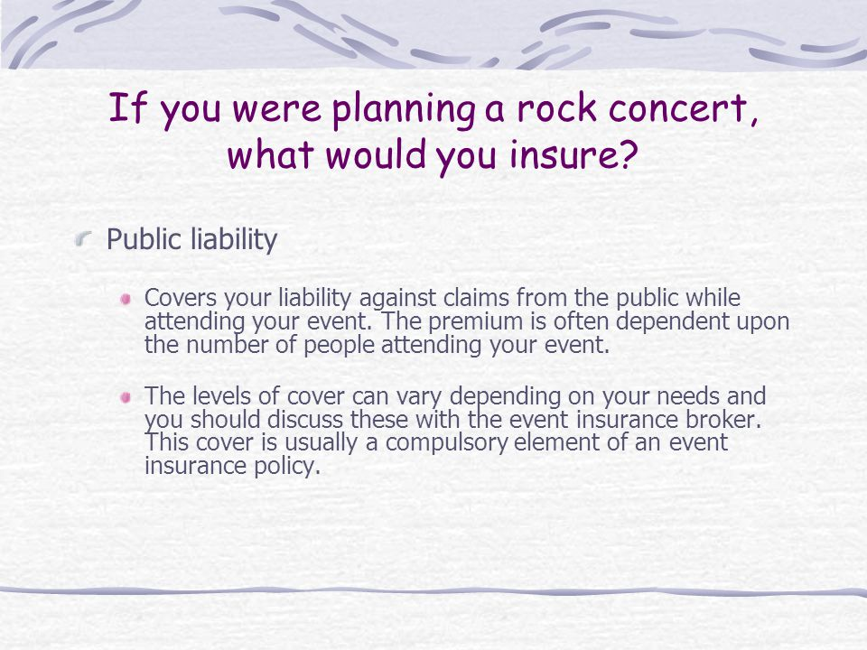 If you were planning a rock concert, what would you insure.