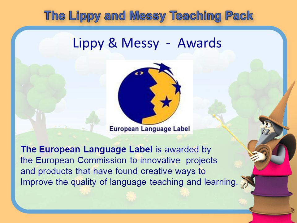 Lippy & Messy - Awards Main Award in the multimedia category in the Child-Friendly Worldcompetition organised by the Polish Committee for the Protection of Childrens Rights