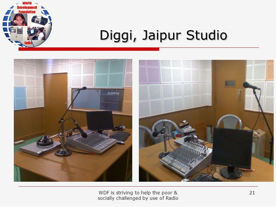 WDF is striving to help the poor & socially challenged by use of Radio 21 Diggi, Jaipur Studio