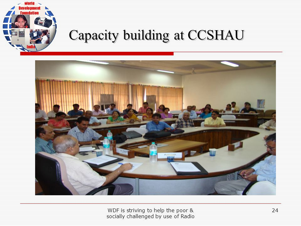 WDF is striving to help the poor & socially challenged by use of Radio 24 Capacity building at CCSHAU