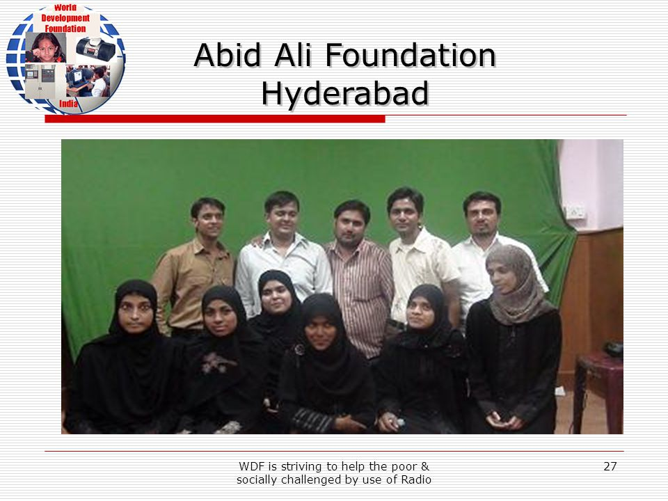 WDF is striving to help the poor & socially challenged by use of Radio 27 Abid Ali Foundation Hyderabad Abid Ali Foundation Hyderabad