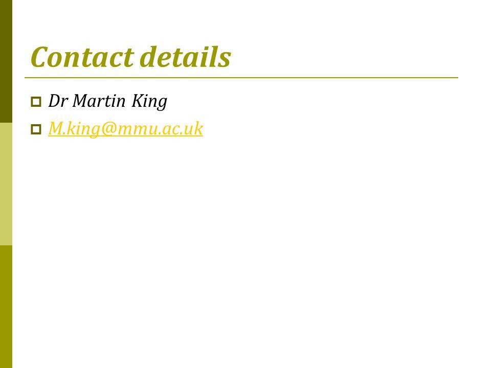 Contact details Dr Martin King M.king@mmu.ac.uk
