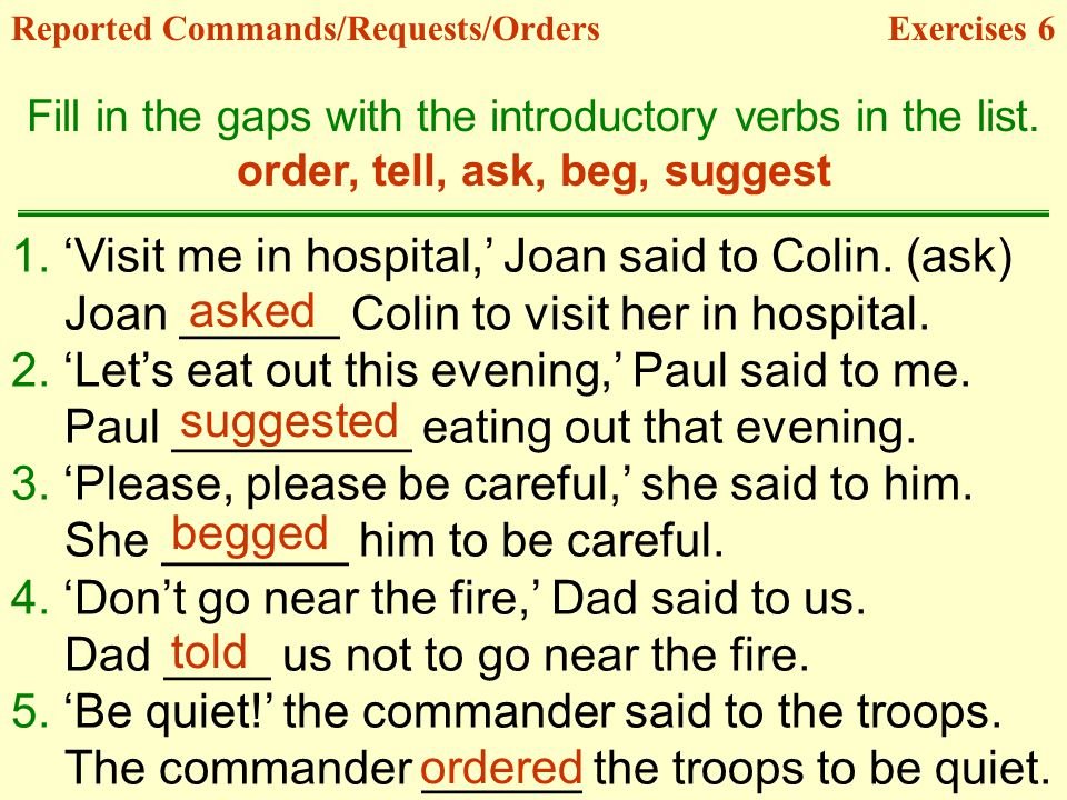 1.Visit me in hospital, Joan said to Colin. (ask) Joan ______ Colin to visit her in hospital.