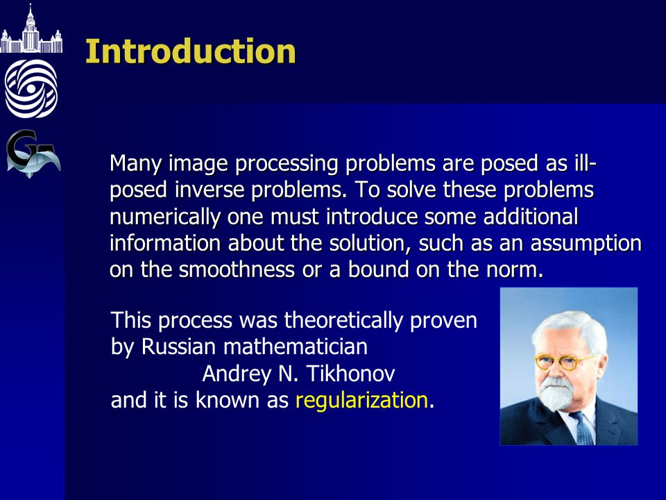 Introduction Many image processing problems are posed as ill- posed inverse problems.