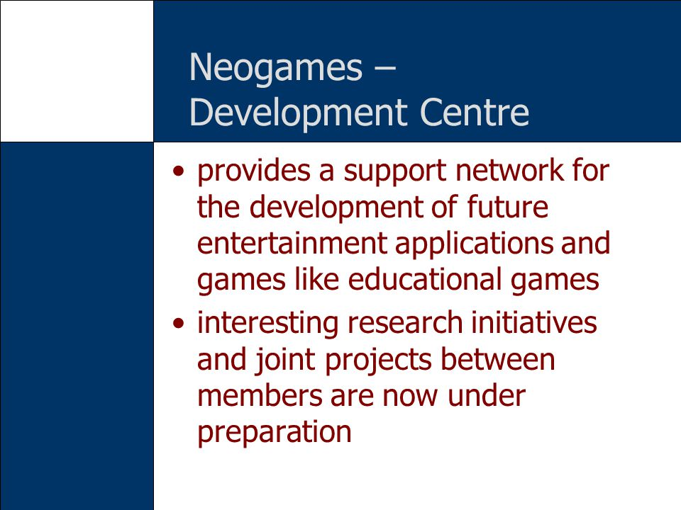 Neogames – Development Centre provides a support network for the development of future entertainment applications and games like educational games int