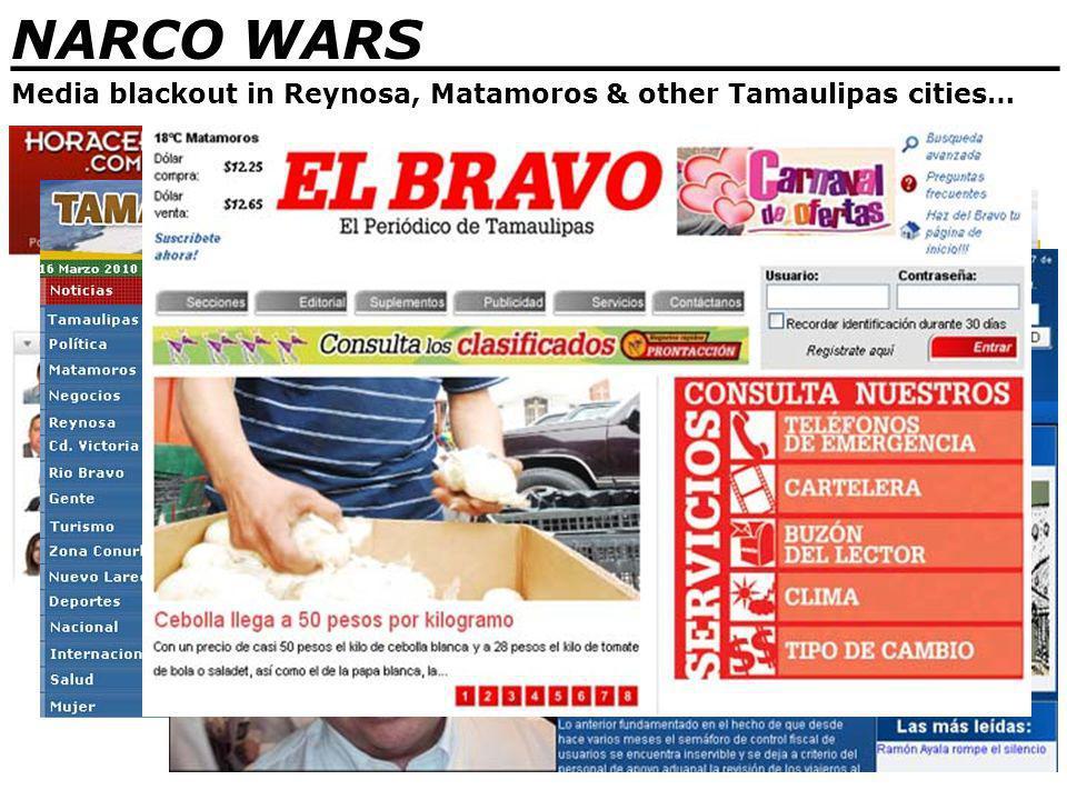 NARCO WARS _______________________________ Media blackout in Reynosa, Matamoros & other Tamaulipas cities…