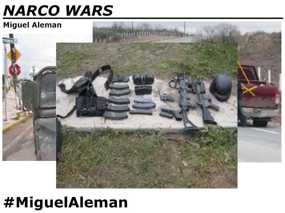NARCO WARS _______________________________ Miguel Aleman #MiguelAleman