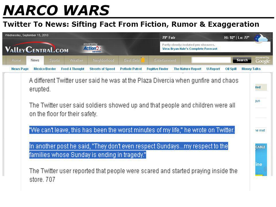 NARCO WARS _______________________________ Twitter To News: Sifting Fact From Fiction, Rumor & Exaggeration