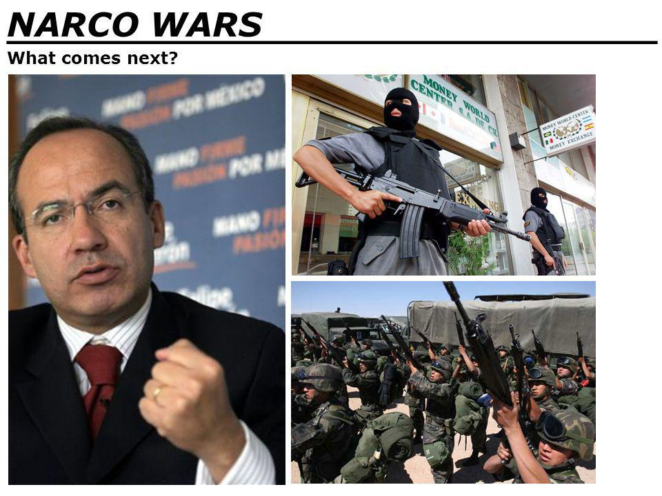 NARCO WARS _______________________________ What comes next