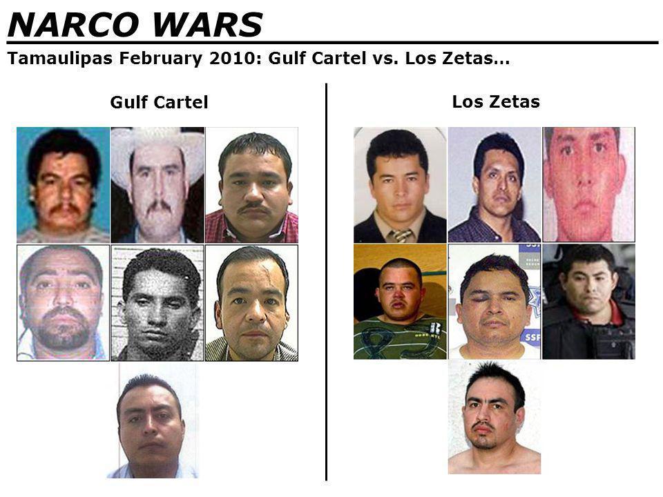 NARCO WARS _______________________________ Tamaulipas February 2010: Gulf Cartel vs.