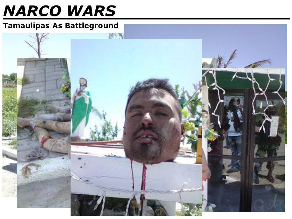 NARCO WARS _______________________________ Tamaulipas As Battleground