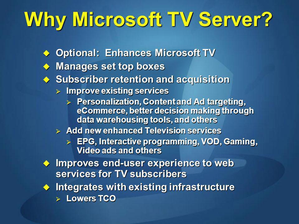 Why Microsoft TV Server.