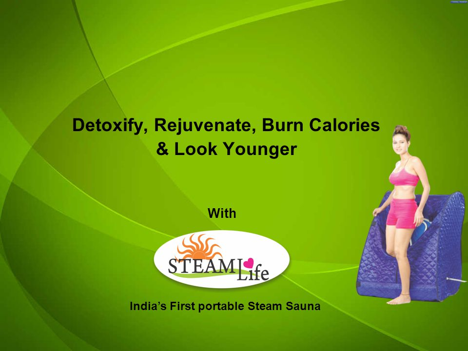 Detoxify, Rejuvenate, Burn Calories & Look Younger With Indias First portable Steam Sauna
