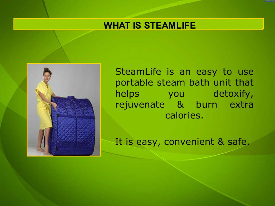 SteamLife is an easy to use portable steam bath unit that helps you detoxify, rejuvenate & burn extra calories.