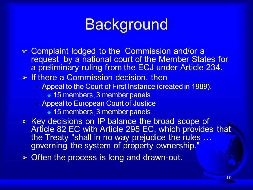 10 Background F Complaint lodged to the Commission and/or a request by a national court of the Member States for a preliminary ruling from the ECJ under Article 234.