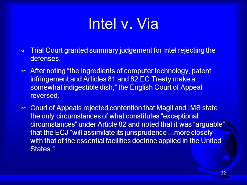 32 Intel v. Via F Trial Court granted summary judgement for Intel rejecting the defenses.