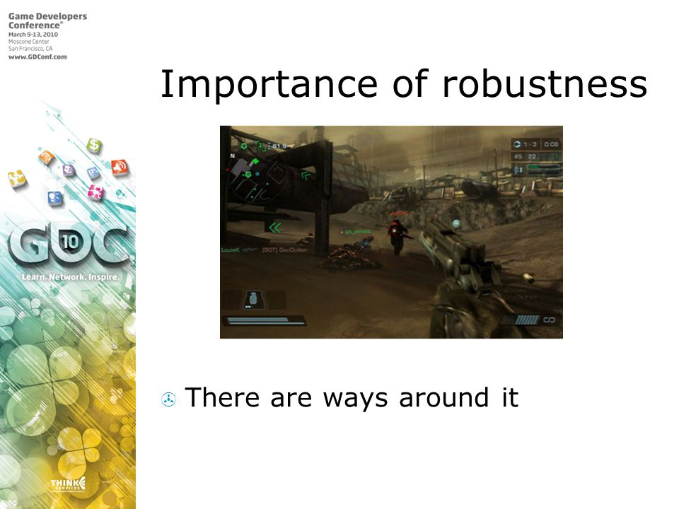 Importance of robustness There are ways around it