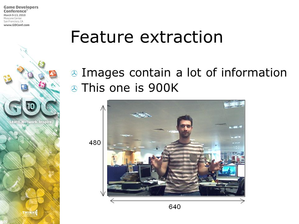 Feature extraction Images contain a lot of information This one is 900K