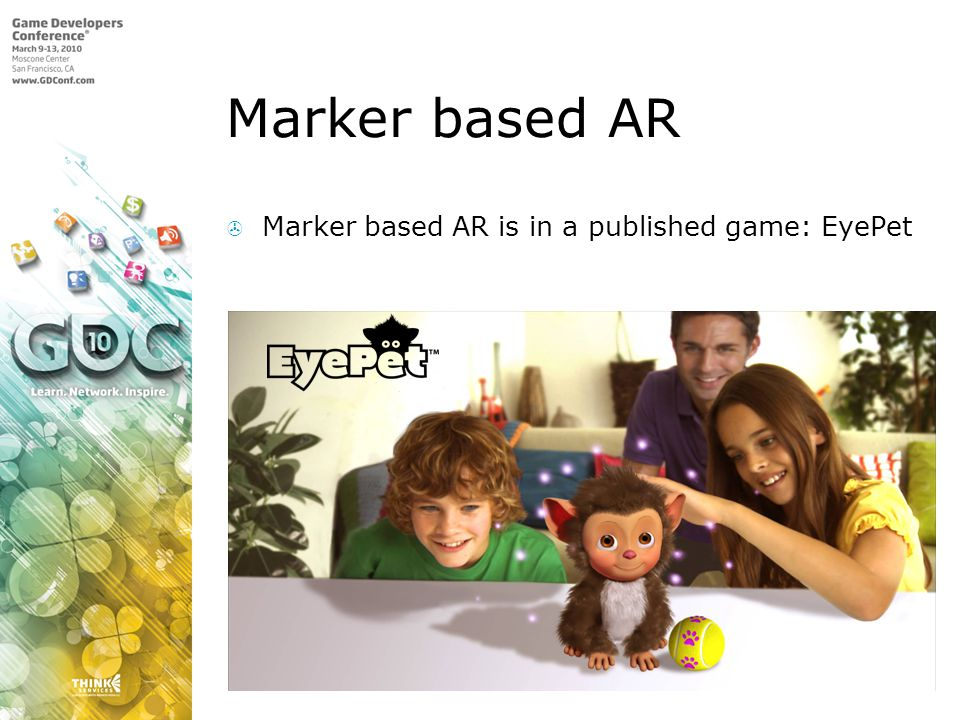 Marker based AR Marker based AR is in a published game: EyePet