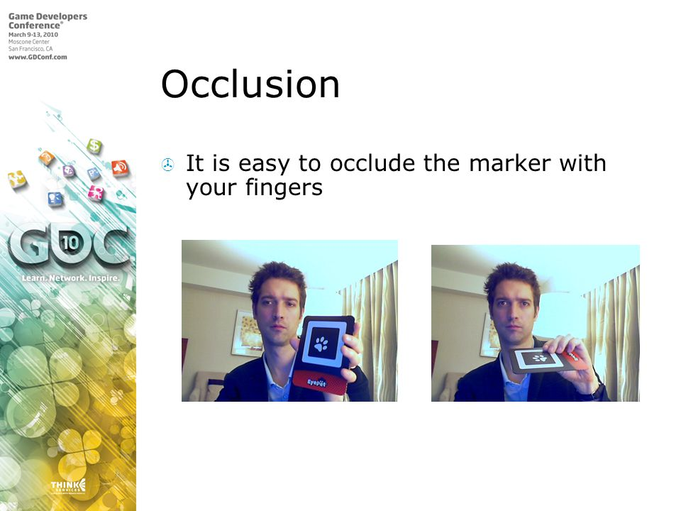 Occlusion It is easy to occlude the marker with your fingers
