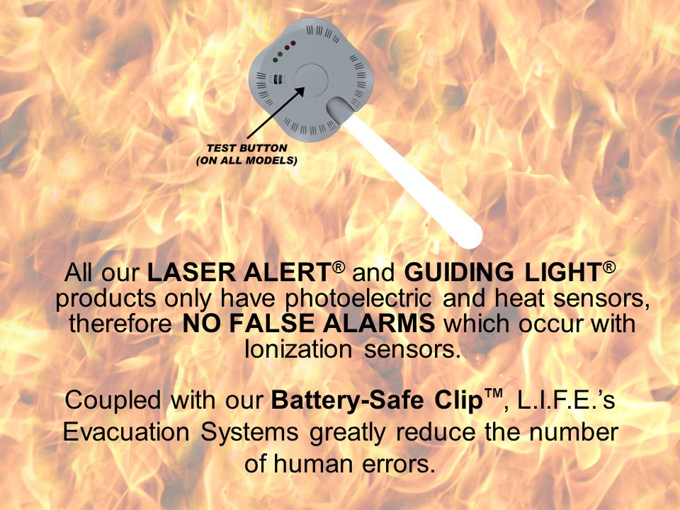 Problem: Human Errors Many deaths are directly attributable to dwellings having smoke detectors from which the occupant has removed the battery or dis