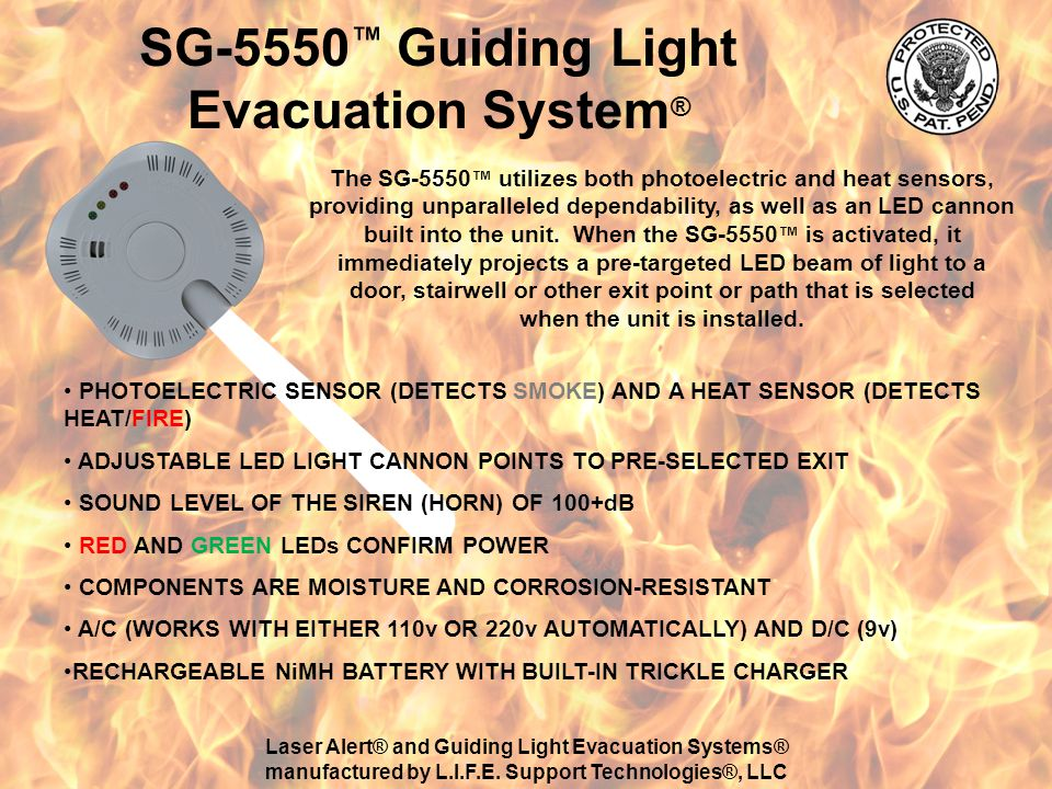 SG-5500 Guiding Light Evacuation System ® The SG-5500 utilizes both photoelectric and heat sensors, providing unparalleled dependability, as well as a