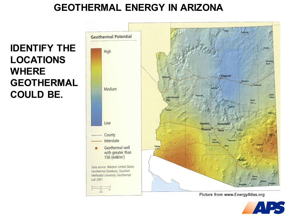 GEOTHERMAL ENERGY IN ARIZONA IDENTIFY THE LOCATIONS WHERE GEOTHERMAL COULD BE. Picture from www.EnergyAtlas.org