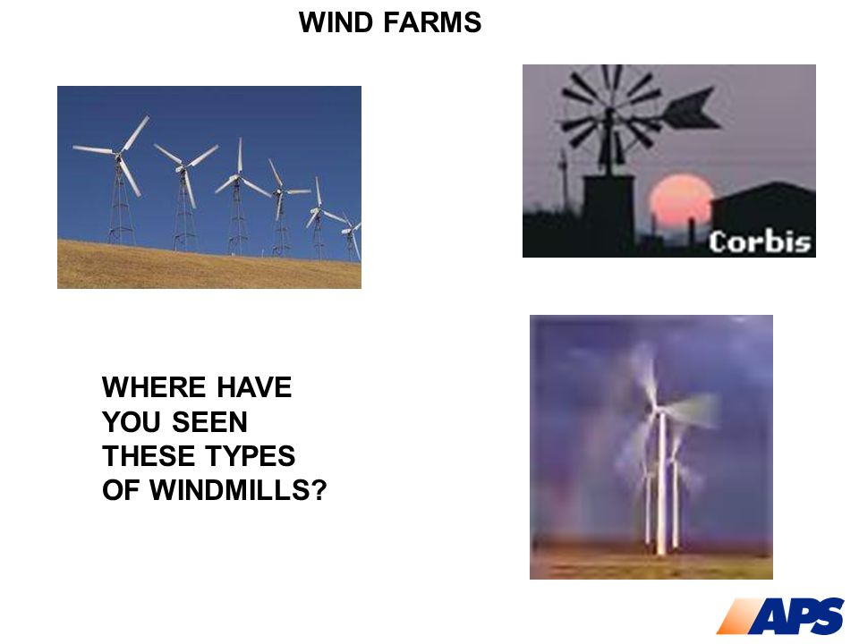 WIND FARMS WHERE HAVE YOU SEEN THESE TYPES OF WINDMILLS?