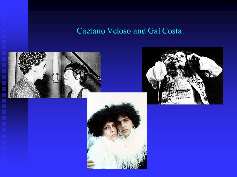 Caetano Veloso and Gal Costa.